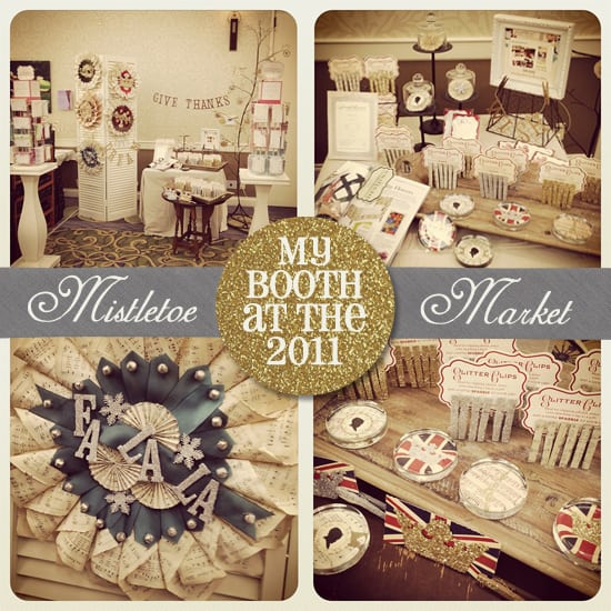 My 2011 Mistletoe Market booth