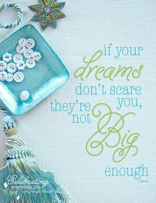 If your dreams don't scare you, they're not big enough quote