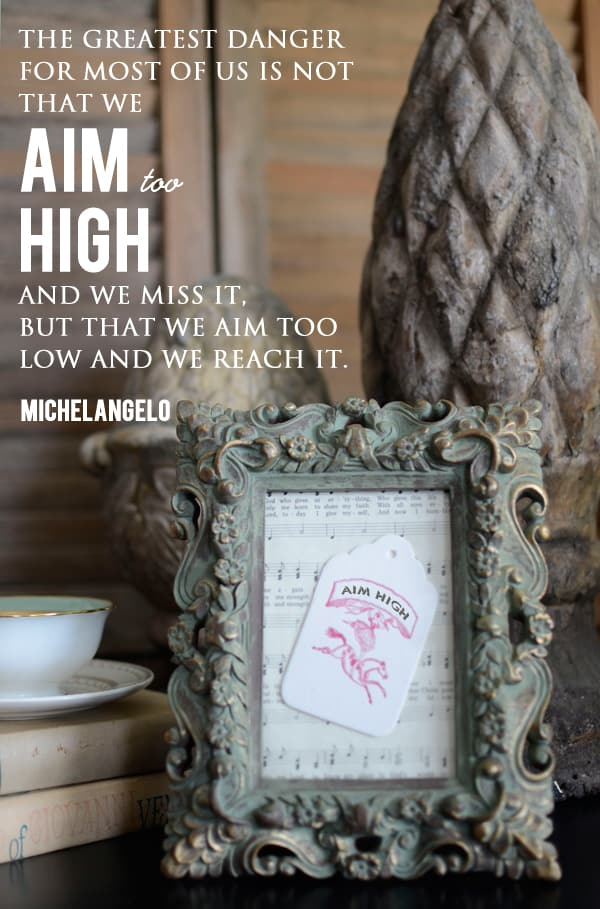 Aim High Quote by Michelangelo, encouraging quote, inspiring quote, inspirational quote
