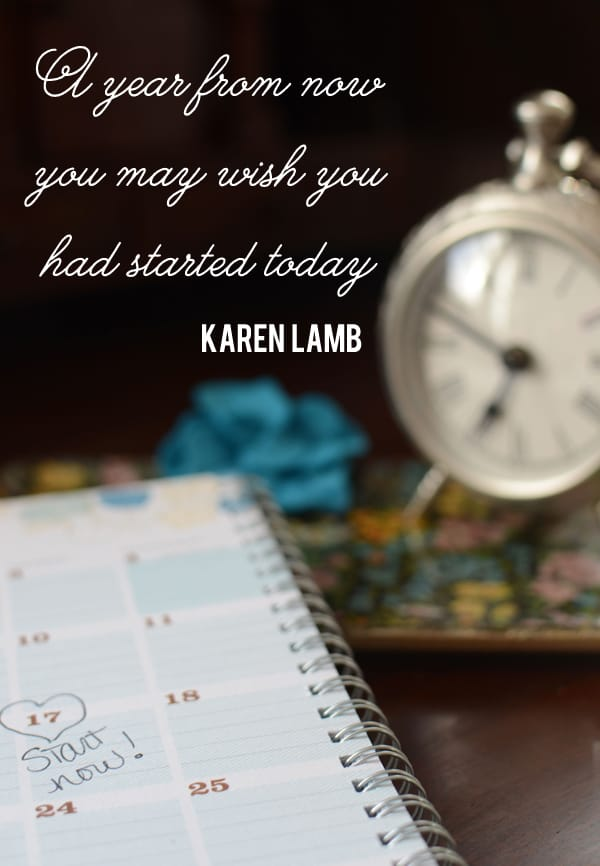 A year from now you may wish you had started today quote by Karen Lamb, inspiring quote
