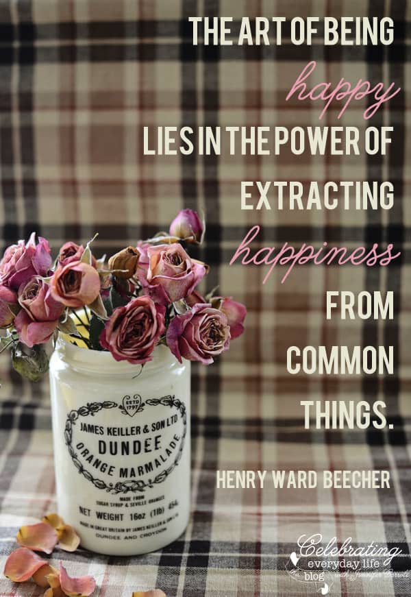 the art of being happy lies in the power of extracting happiness from common things, henry ward beecher quote