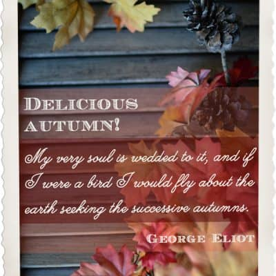 {be inspired} Delicious Autumn quote by George Eliot