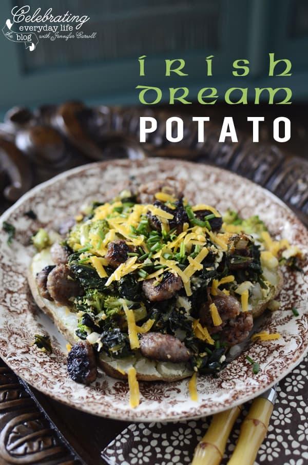 {Let's Make An} Irish Dream Baked Potato!