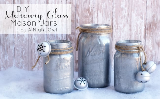 DIY Mercury Glass Mason Jars from A Night Owl Blog