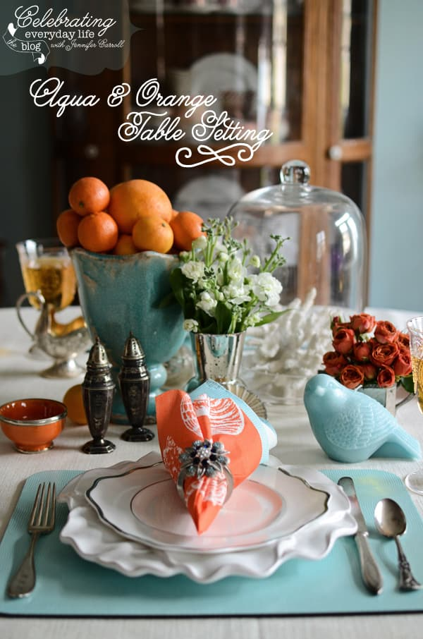 Aqua and Orange table setting, Celebrating Everyday Life blog
