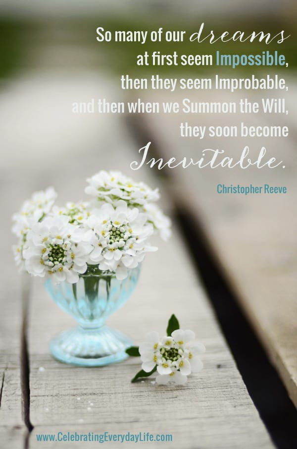 Impossible to Inevitable Dream Quote, Christopher Reeve Quote, Inspiring Quote, Inspirational Quote