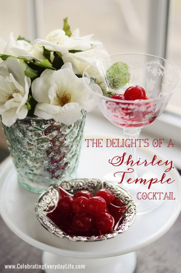 Shirley Temple Cocktail recipe, Celebrating Everyday Life blog