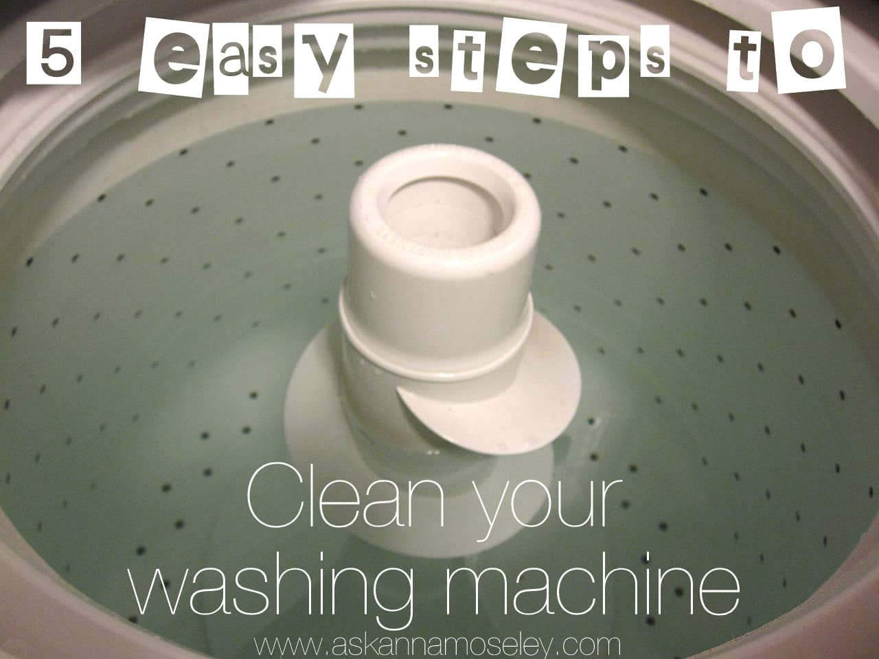 How to clean your washing machine from Ask Anna blog