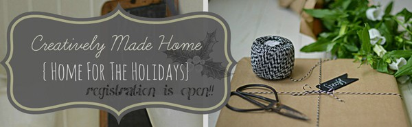 Creatively Made Home {Home for the Holidays} e-course GIVEAWAY!