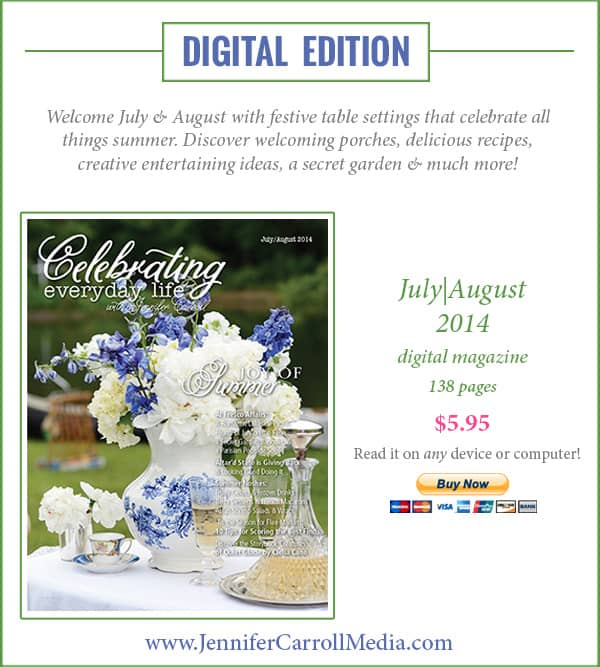 Purchase the July August 2014 edition of Celebrating Everyday Life with Jennifer Carroll magazine