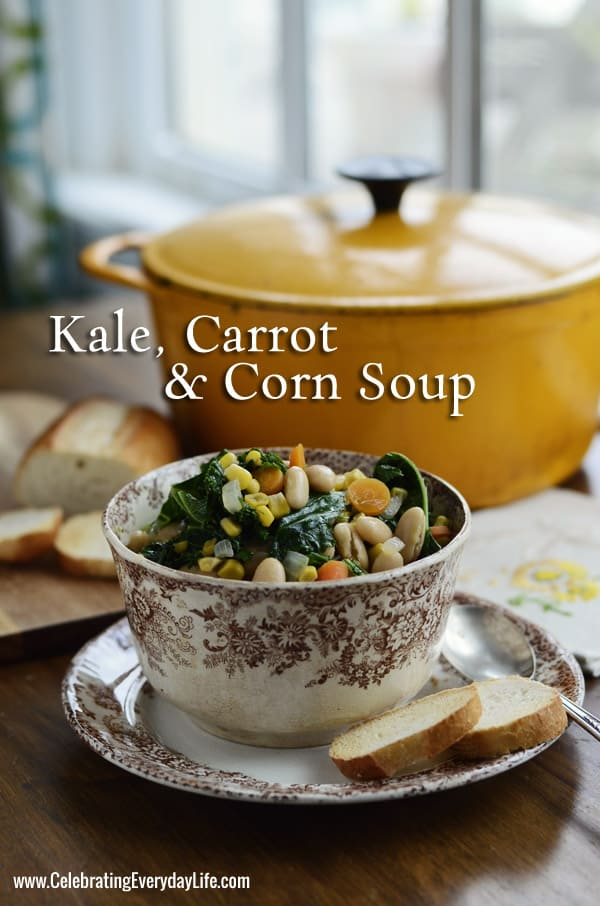 Kale, Carrot & Corn Soup Recipe, Late Summer Soup Recipe, Easy Entertaining Recipe, Savory Soup Recipe