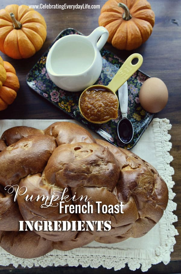 Pumpkin French Toast Ingredients, Autumn Breakfast Recipe, Celebrating Everyday Life with Jennifer Carroll