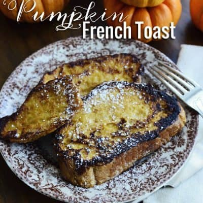Pumpkin French Toast {Delicious Autumn Recipe}