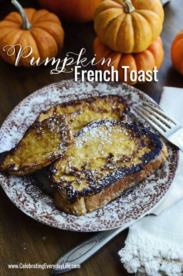 Pumpkin French Toast, Autumn Breakfast Recipe, Celebrating Everyday Life with Jennifer Carroll
