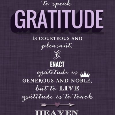 To Live Gratitude Is To Touch Heaven {Thanksgiving Quote}