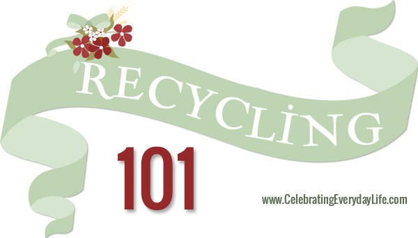 Recycling 101, How to get started recycling, Celebrating Everyday Life with Jennifer Carroll