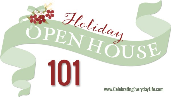 Holiday Open House 101, How to host a holiday open house, Celebrating Everyday Life with Jennifer Carroll