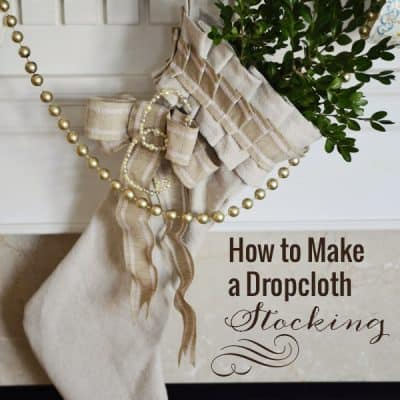 Make Your Own Dropcloth Stocking {Holiday DIY}