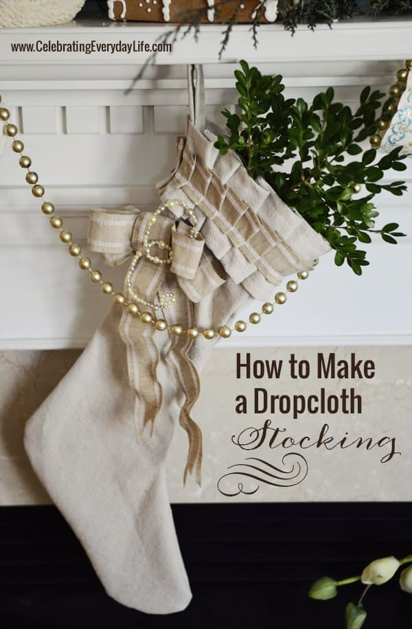 DIY Dropcloth Stocking, Make your own Dropcloth stocking, Holiday Christmas Stocking DIY, Christmas DIY, Celebrating Everyday Life with Jennifer Carroll