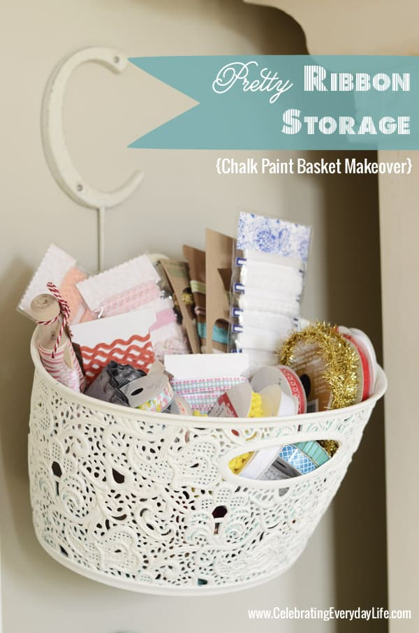 Pretty Ribbon Storage, Ribbon Storage Ideas, Painted Basket Makeover, Chalk Paint Basket Makeover, Celebrating Everyday Life with Jennifer Carroll