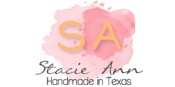 Stacie Ann - Handmade in Texas