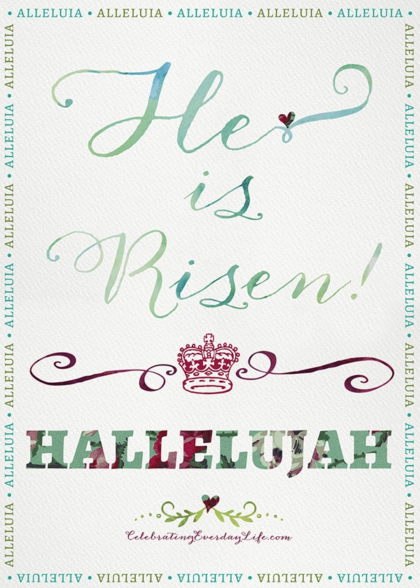 He Is Risen HALLELUJAH printable, Easter Printable, Inspiring printable, encouraging printable, Celebrating Everyday Life with Jennifer Carroll