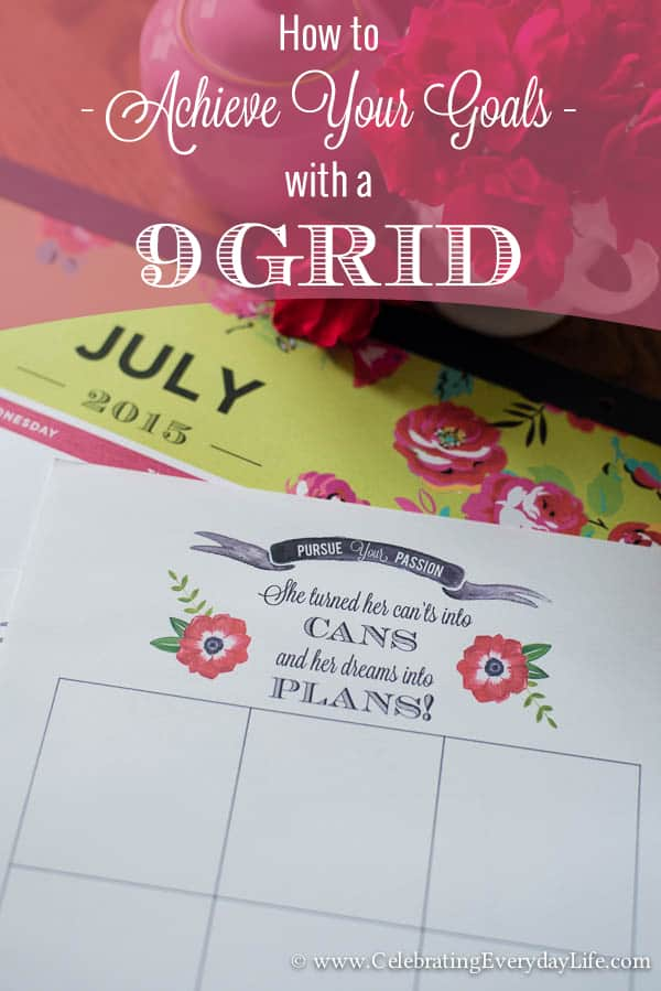 How to Achieve Your Goals with a 9 Grid, Pursue Your Passion, Goal Setting Worksheet, Plan for success, Goal setting help, 9 Grid worksheet, 9 Grid help, Acieve your goals with a 9 Grid, using a 9 Grid, 9 Grid team building, Celebrating Everyday Life with Jennifer Carroll