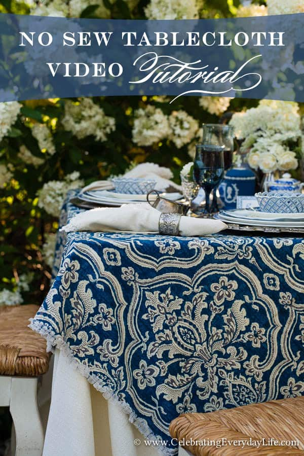 No Sew Tablecloth, How to make a no sew tablecloth, no sew tablecloth Video Tutorial,  Blue and White Tablescape, Blue and White Garden Tablescape, Blue & White Table ideas, Garden Party, Blue and White Hydrangea Table, White Hydrangea, Celebrating Everyday Life with Jennifer Carroll