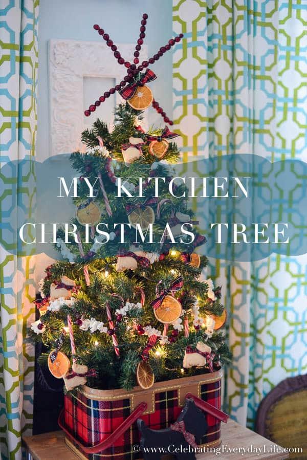My Kitchen Christmas Tree Celebrating Everyday Life With