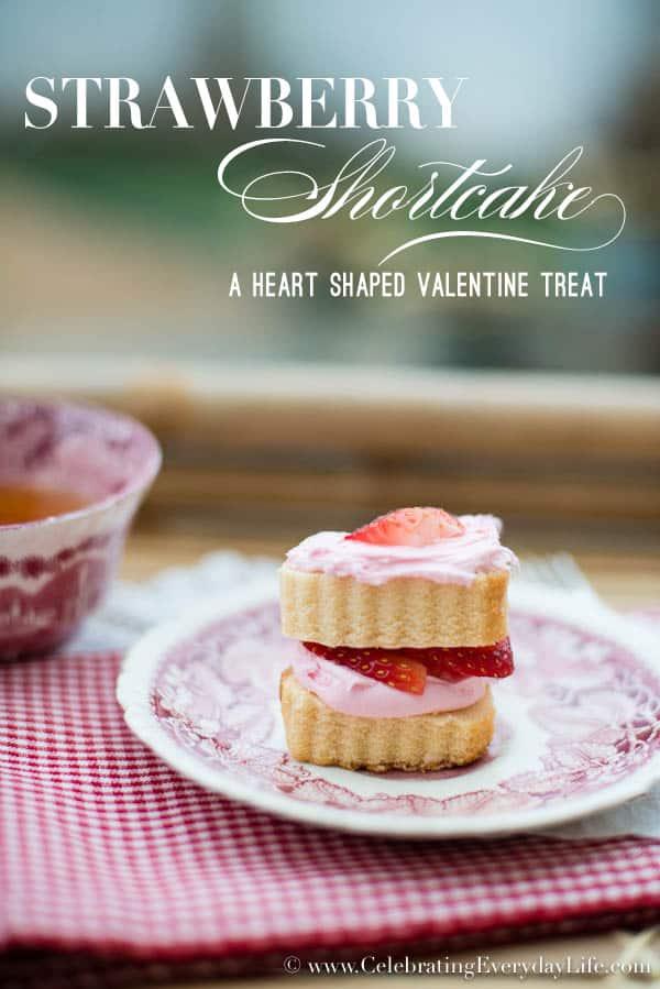 Strawberry Shortcake recipe, heart shaped strawberry shortcake recipe, simple valentine dessert, simple strawberry dessert, 10 minute dessert recipe, Celebrating Everyday Life with Jennifer Carroll