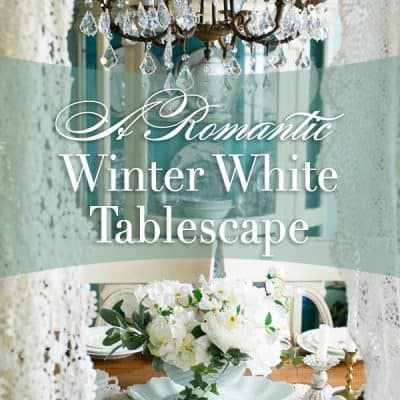 A Romantic Winter White Tablescape