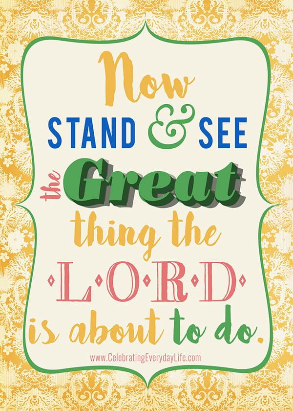 Stand and See the Great thing the Lord is about to do, Bible printable, Encouraging printable, Inspiring quote, encouraging quote, Scripture printable, Celebrating Everyday Life with Jennifer Carroll