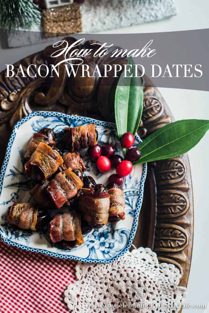 how to make bacon wrapped dates, bacon wrapped dates recipe, easy Thanksgiving appetizer, Easy Christmas Appetizer, Easy Holiday entertaining recipe, Celebrating Everyday Life with Jennifer Carroll