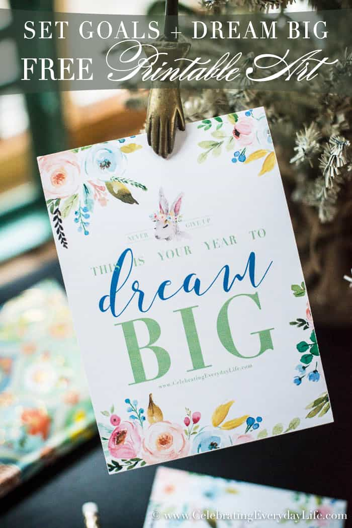 Let's Set Goals and Plan to Dream BIG for 2017 + printables | Celebrating Everyday Life with Jennifer Carroll | www.CelebratingEverydayLife.com