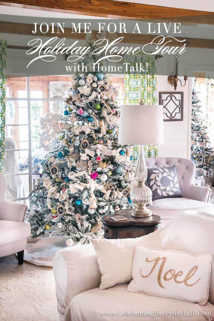 Join me for Romantic Holiday Home Tour on Facebook LIVE today with HomeTalk | Celebrating Everyday Life with Jennifer Carroll | www.CelebratingEverydayLife.com