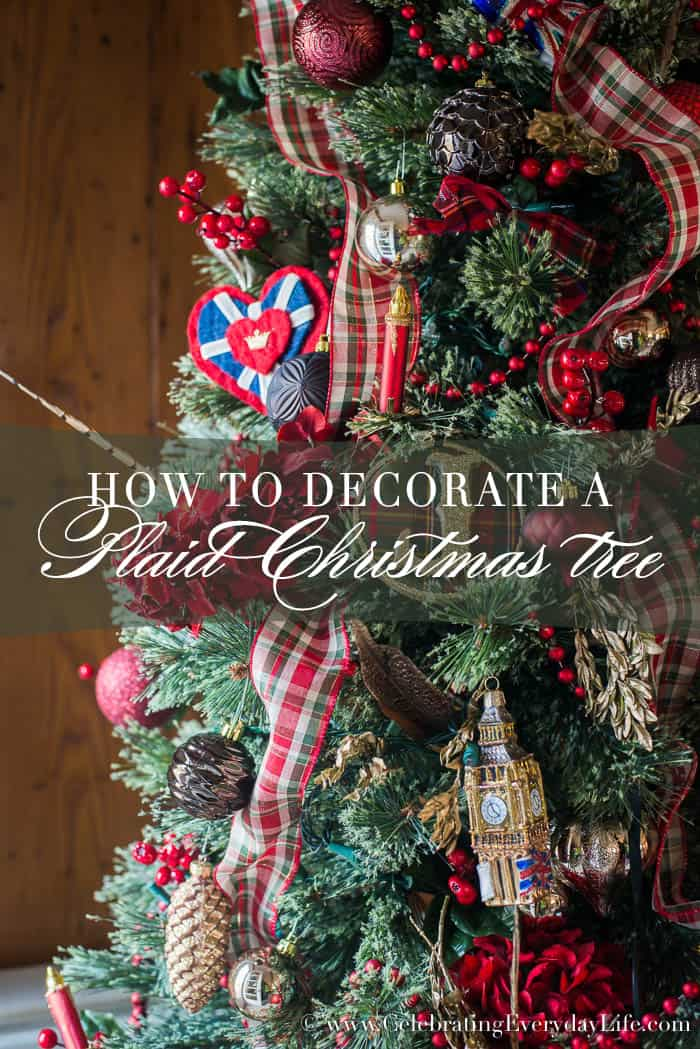 How To Decorate A Plaid Christmas Tree with a fun Time-Lapse Video   Celebrating Everyday Life with Jennifer Carroll   www.CelebratingEverydayLife.com