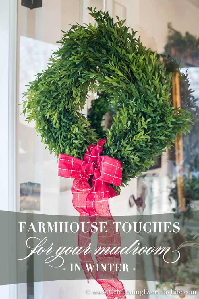 Farmhouse Touches for Your Mudroom in Winter | Celebrating Everyday Life with Jennifer Carroll | www.CelebratingEverydayLife.com