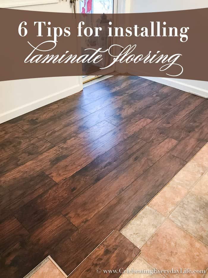 6 Tips For Installing Laminate Flooring | Celebrating Everyday Life with Jennifer Carroll | www.CelebratingEverydayLife.com