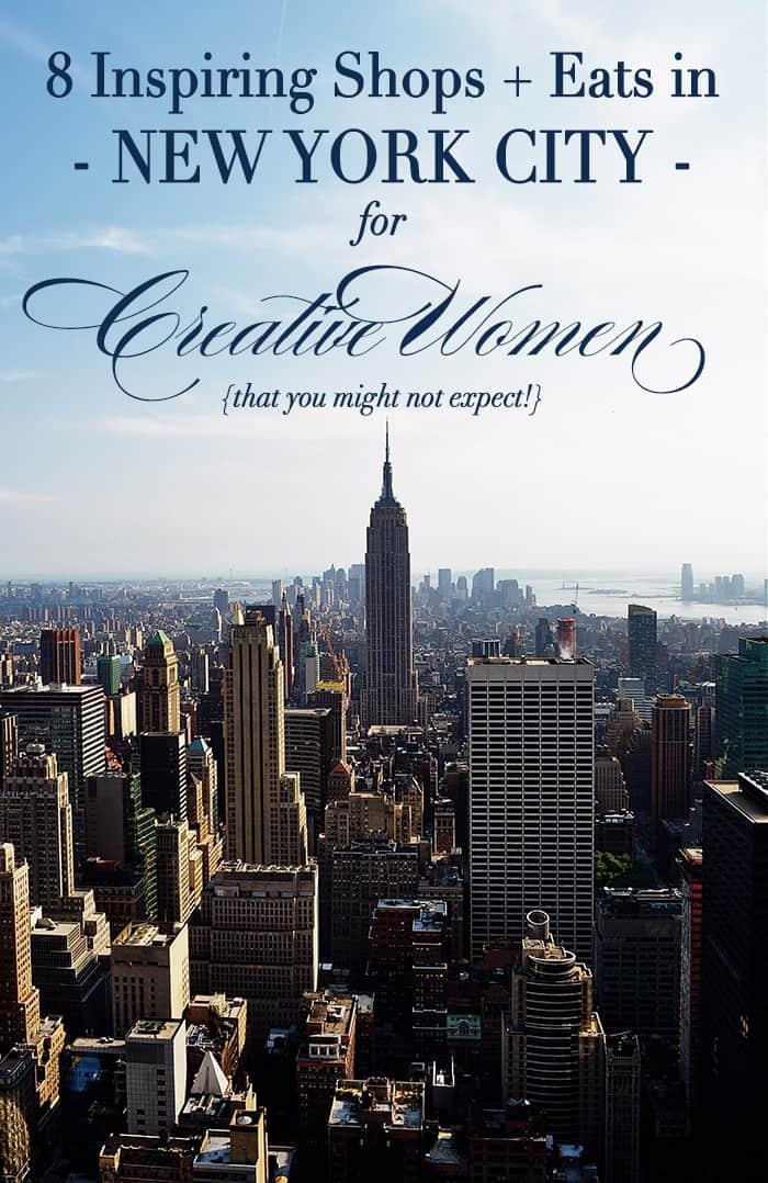 8 Inspiring Shops and Eats in New York City for Creative Women | Celebrating Everyday Life with Jennifer Carroll | www.CelebratingEverydayLife.com