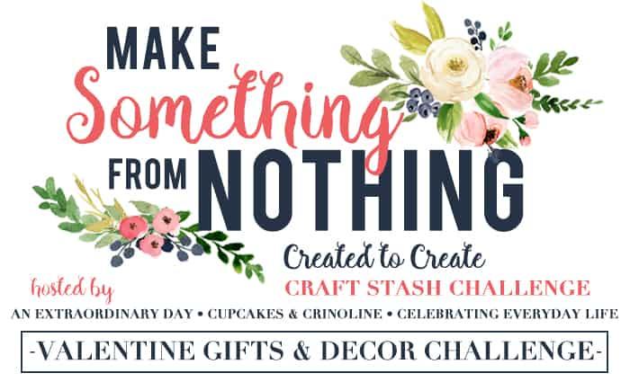 Make Something From Nothing VALENTINE challenge