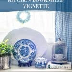 Blue & White Kitchen Bookshelf Vignette