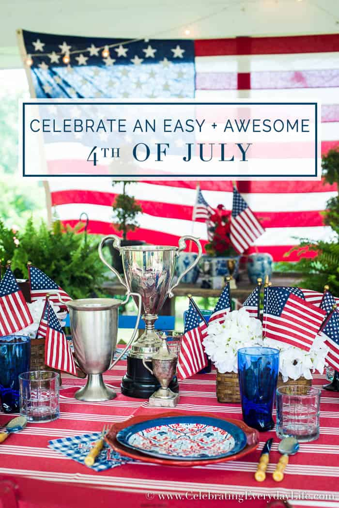 Celebrate an Easy and Awesome 4th of July
