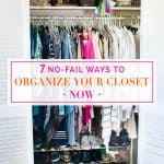 7 No-Fail Ways to Organize Your Closet Now
