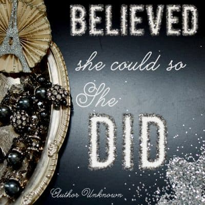 {be encouraged} She Believed She Could So She Did quote