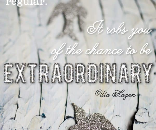 {be encouraged} Be Extraordinary Quote by Uta Hagen