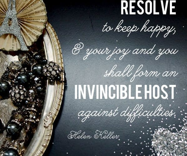 Be Resolved to Be Happy {Happy New Year Quote}