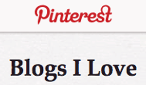 Pinterest Blogs I Love board