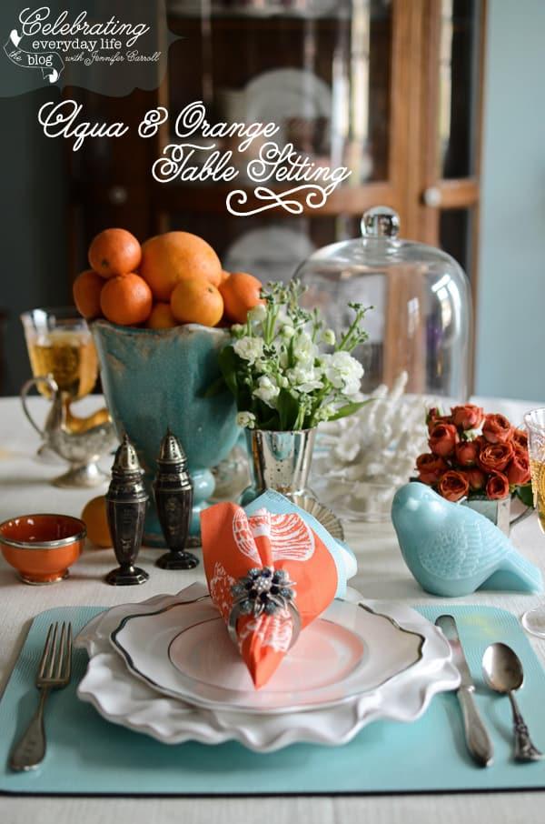 Aqua and Orange table setting, Celebrating Everyday Life blog