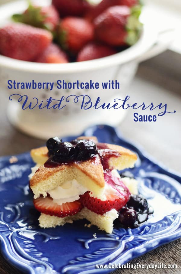 Strawberry Shortcake with Wild Blueberry Sauce, CelebratingEverydayLife.com, Red White and Blue Dessert, Memorial Day Dessert, 4th of July Dessert, July 4th Dessert