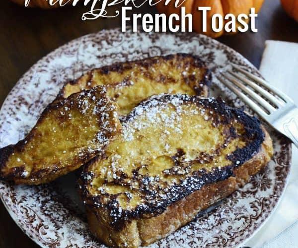 Pumpkin French Toast {Delicious Autumn Recipe}